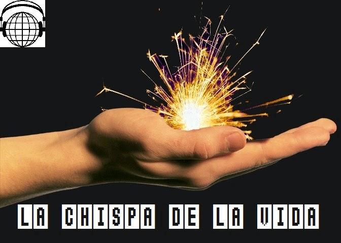 LA CHISPA DE LA VIDA