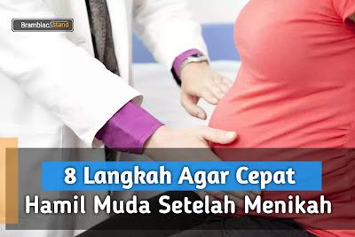 8 Langkah Agar Cepat Hamil Muda Setelah Menikah