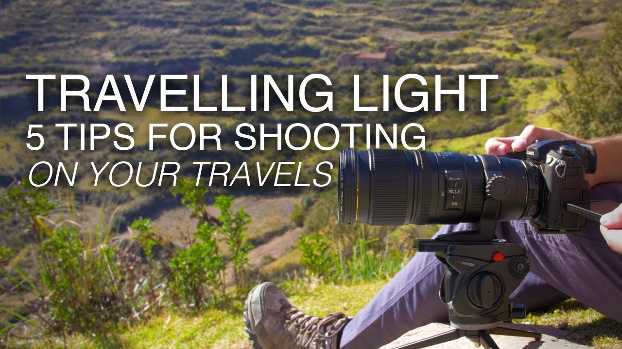 5 Tips for Lightweight Travel Filmmaking