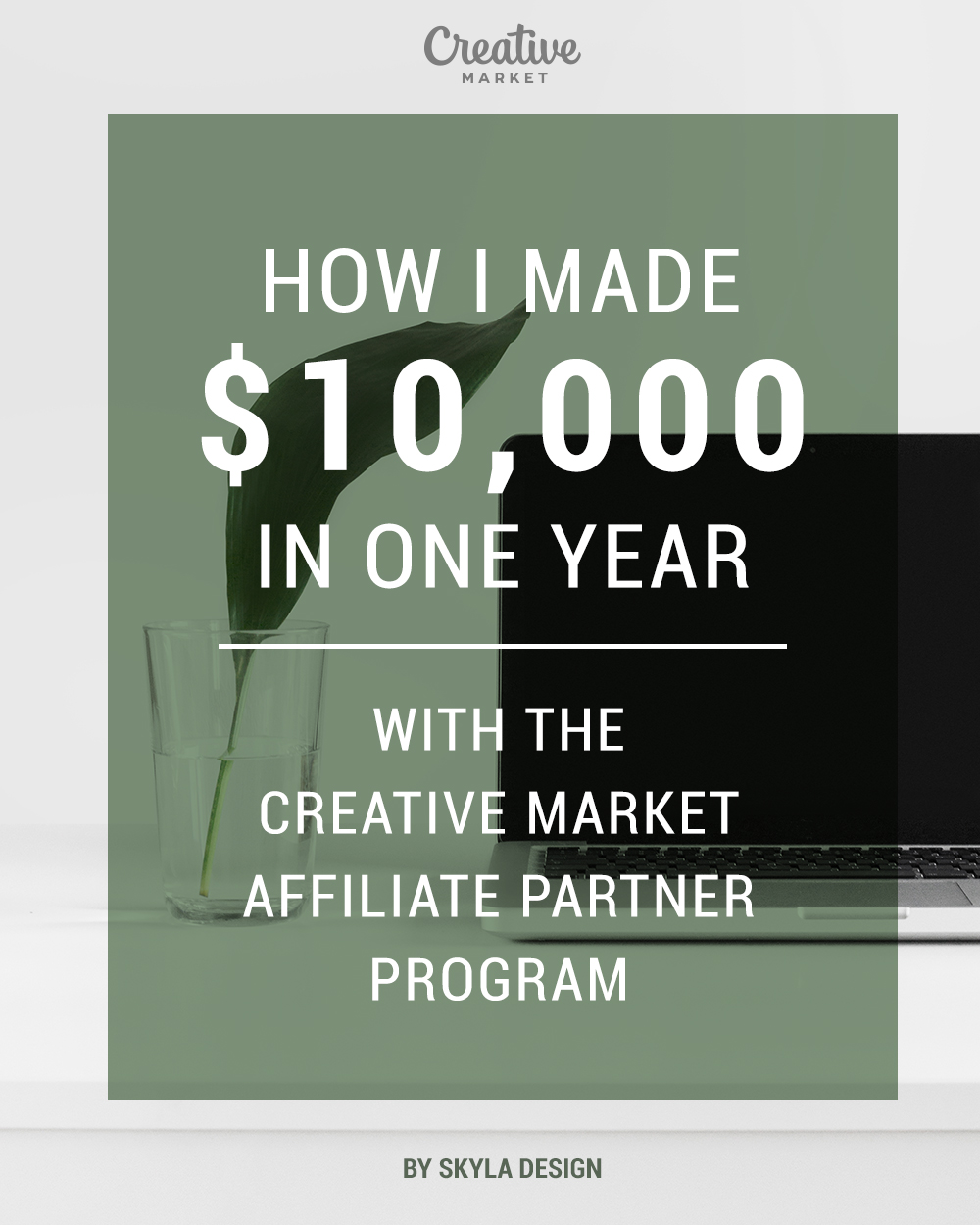 How I made 10k with Creative Market affiliate partner program