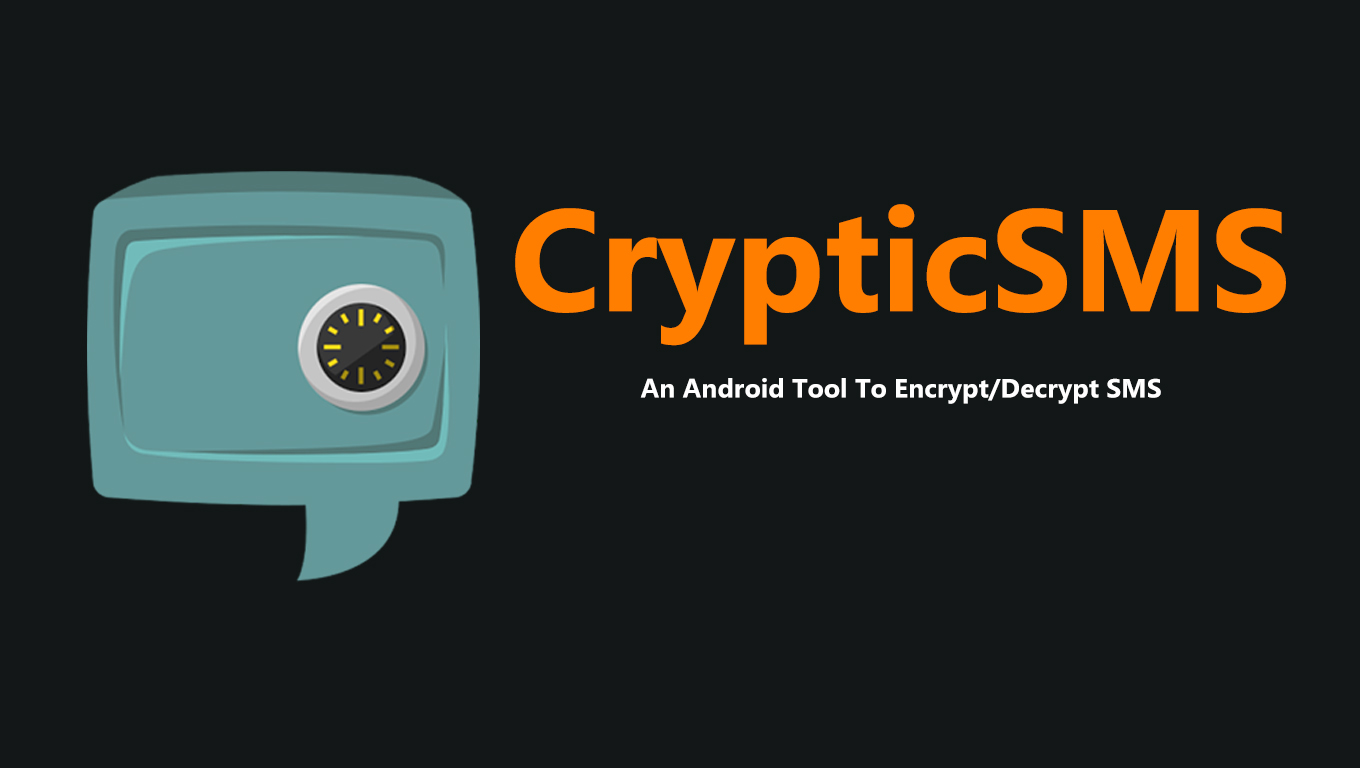 CrypticSMS - An Android Tool To Encrypt/Decrypt SMS