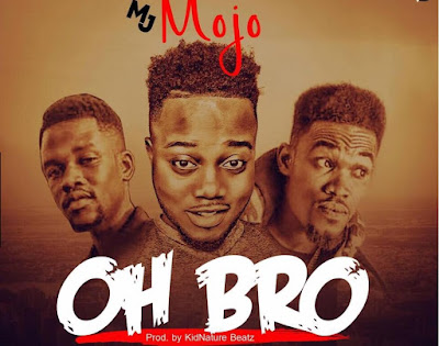 DNA Mojo – Oh Bro (Feat. TooMuch Koiny & KidNature)