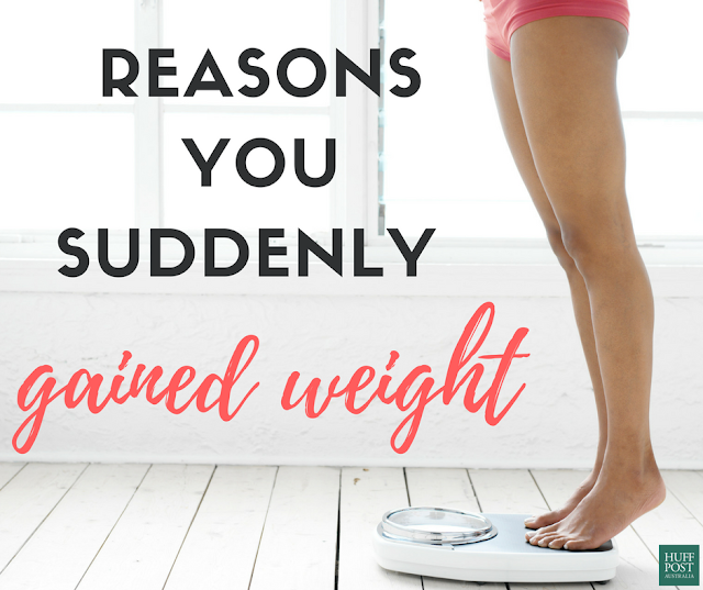 Reasons You Suddenly Gained Weight!