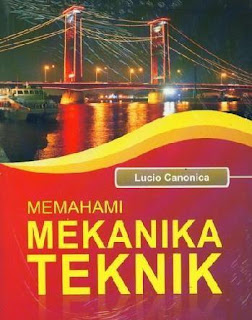 MEMAHAMI MEKANIKA TEKNIK