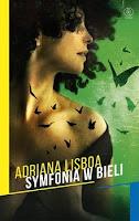 Adriana Lisboa,Symfonia w bieli, Okres ochronny na czarownice, Carmaniola