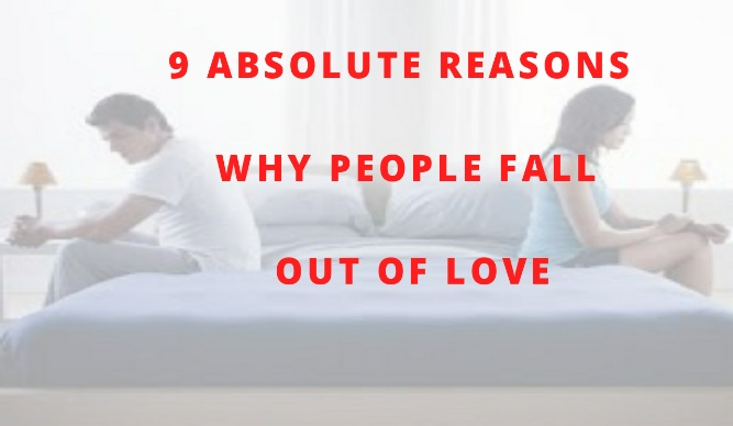 9 Absolute Reasons Why People Fall Out Of Love