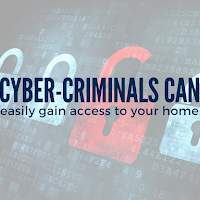 Cyber-criminals Can Easily Gain Access to Your Home