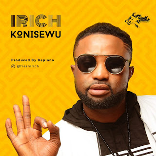 DOWNLOAD MUSIC MP3: Irich – Konisewu (prod. by Da'Piano)