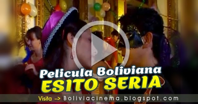 Esito seria pelicula boliviana online dating