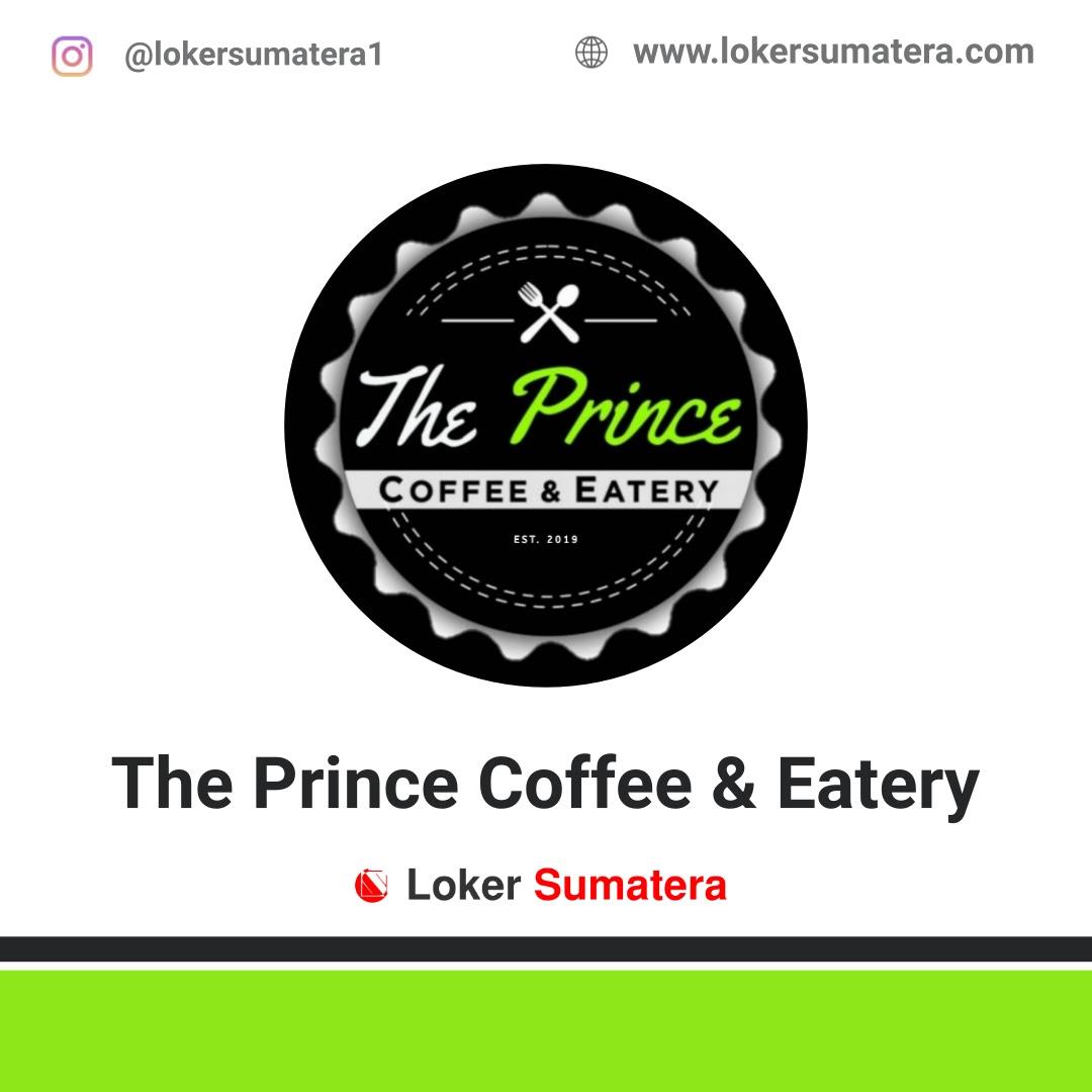 Lowongan Kerja Pekanbaru: The Prince Coffee & Eatery Agustus 2020
