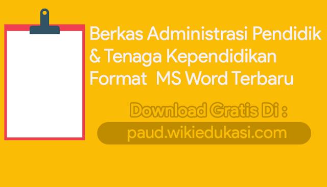 File Berkas Administrasi Pendidik & Tenaga Kependidikan Format MS Word Lengkap
