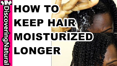 HOW TO KEEP NATURAL HAIR MOISTURIZED LONGER | Moisture Retention