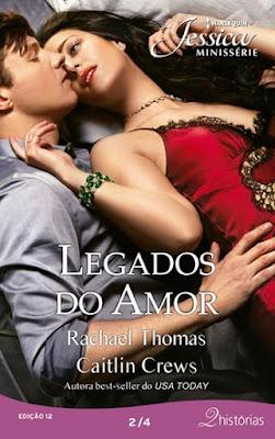 Legados do Amor (Rachel Thomas e Caitlin Crews)