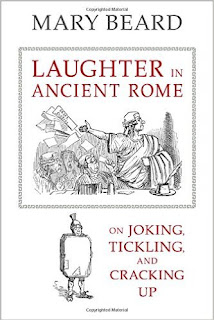"""Laughter in ancient Rome"" - Mary Beard"
