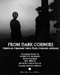 What things are emerging From Dark Corners?