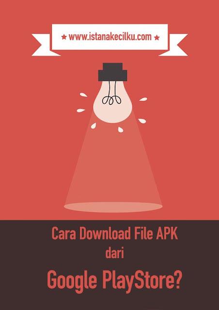 Cara Download File APK dari Google PlayStore