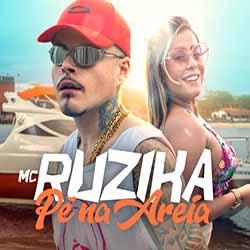Baixar Música Pé Na Areia - MC Ruzika MP3