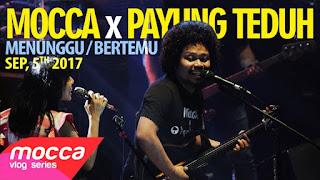 Download Lagu Mp3, Video Terbaru Lirik Lagu Mocca X Payung Teduh - Menunggu Untuk Bertemu