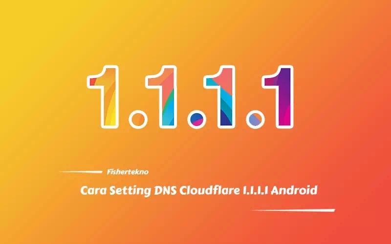 Cara Setting DNS Cloudflare 1.1.1.1 Semua Android