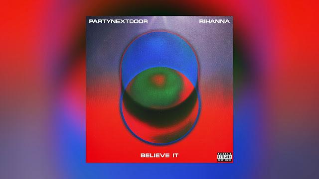 PARTYNEXTDOOR - Believe Ft. Rihanna - (Audio)