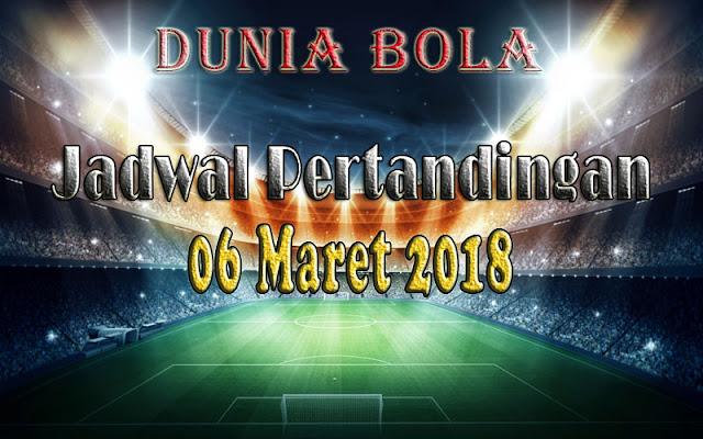 Jadwal Pertandingan Sepak Bola Tanggal 06 Maret 2018