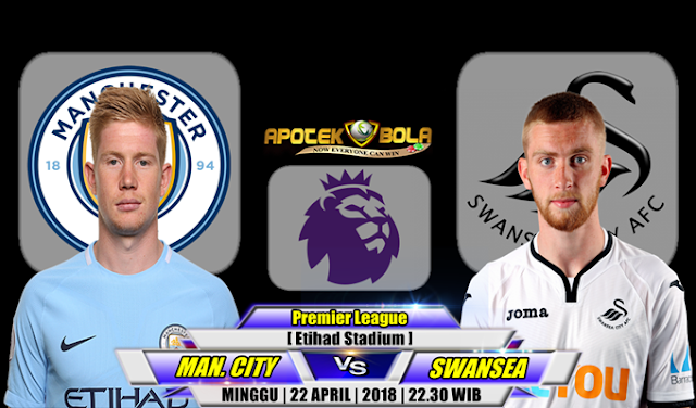 Prediksi Manchester City vs Swansea City 22 April 2018