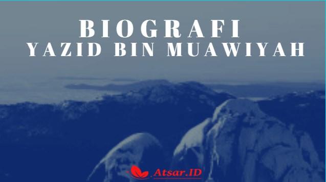 Biografi Yazid bin Muawiyah