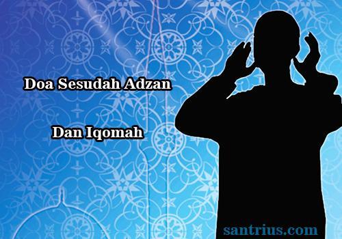 Doa Sesudah Adzan Dan Iqomah