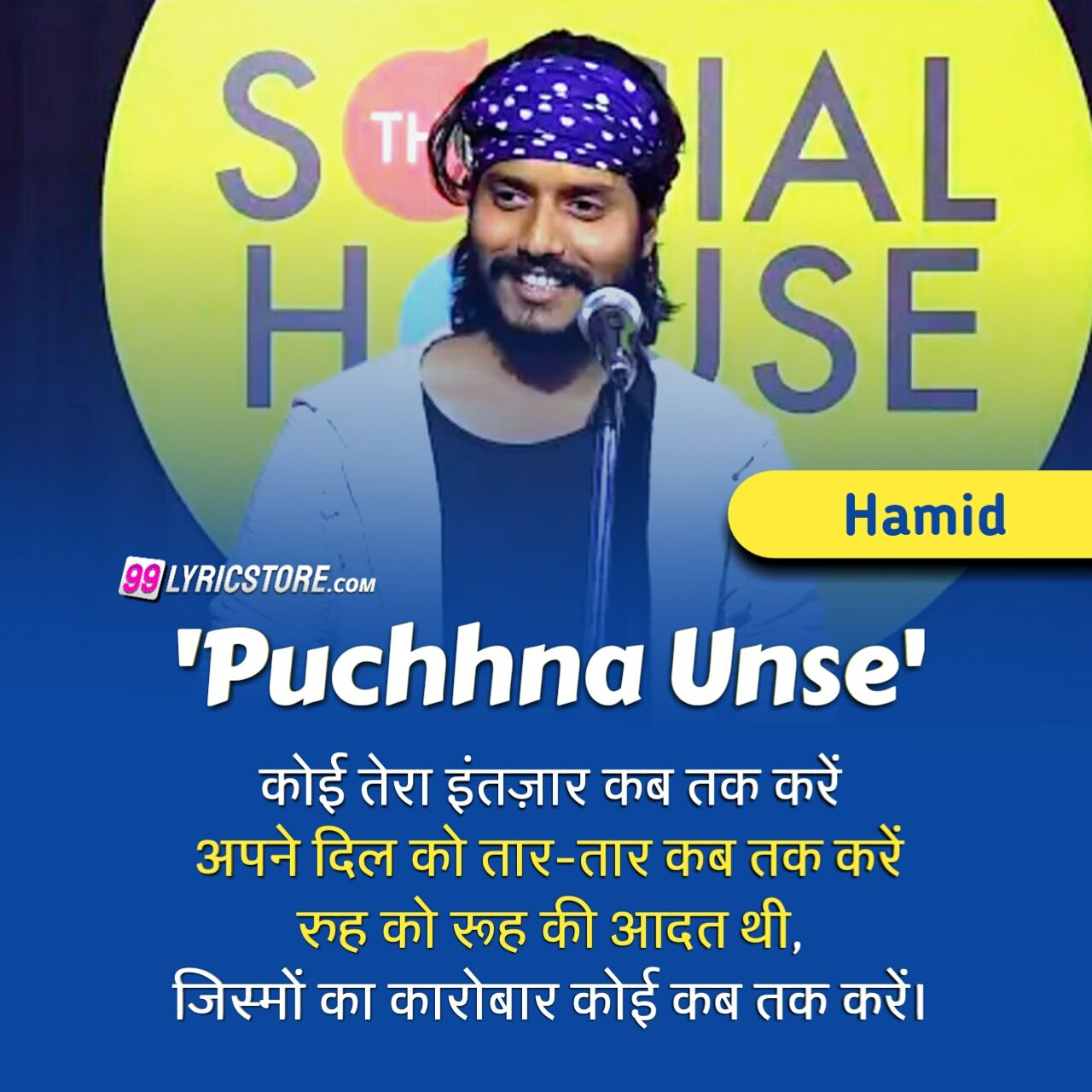 'Puchhna Unse' Poetry has written and performed by Hamid on The Social House's Plateform.
