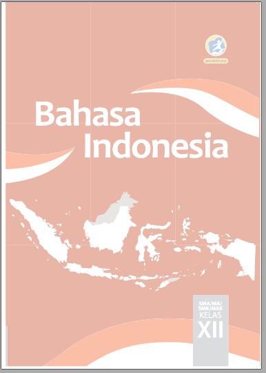 Buku Bahasa Indonesia Kelas Xii Sma Smk Edisi Revisi Tahun 2018 Kurikulum 2013 Zuhri Indonesia