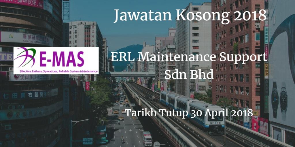 Jawatan Kosong ERL Maintenance Support Sdn Bhd 30 April 2018