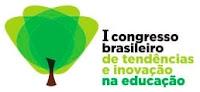 Congresso Brasileiro de Tendências e Inovação na Educação