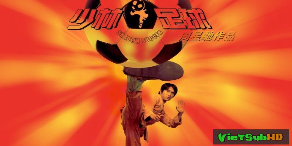 Phim Đội Bóng Thiếu Lâm VietSub HD | Shaolin Soccer 2001
