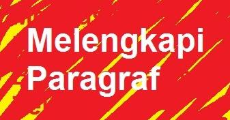 Contoh Soal Melengkapi Paragraf [Soal bahasa Indonesia]
