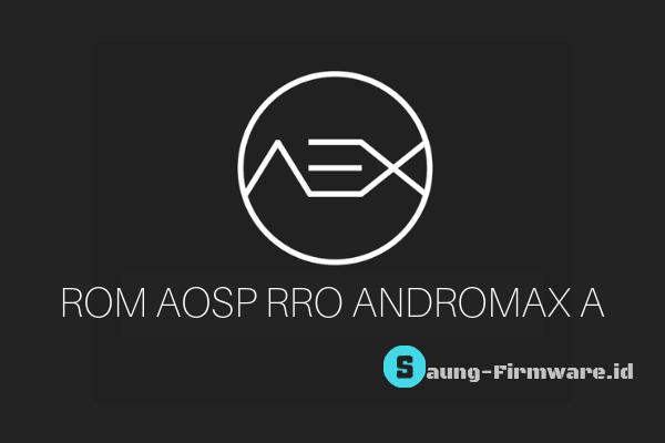 Custom Rom AOSP RRO 6.0.1 Andromax A Terbaru