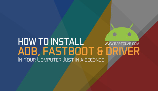 Install Adb, Fastboot and Drivers Easily