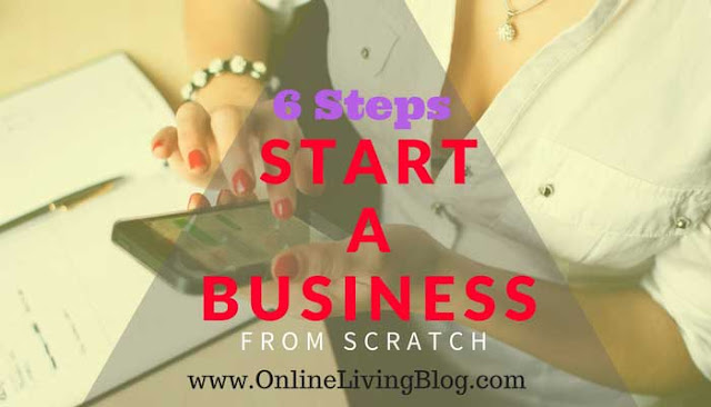 How to Start Your Own Business From Scratch In 6 Steps