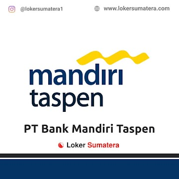 Lowongan Kerja Bengkulu: PT Bank Mandiri Taspen September 2020