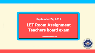 FULL LIST: LET Room Assignment September 2017 Teachers board exam