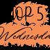 TOP 5 Wednesday!