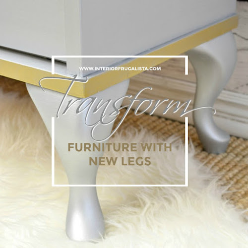 How To Completely Change Furniture By Adding Legs