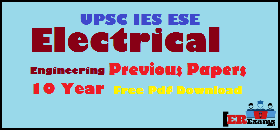 IES ESE Electrical Engineering 10 Year Previous Papers Free Pdf Download. provide you engineering service exams electrical engineering ee previous 10 year papers with solution free pdf download. all IES electrical papers provide you with solution free pdf, IES ESE Electrical Engineering 10 Year Previous Papers with solution