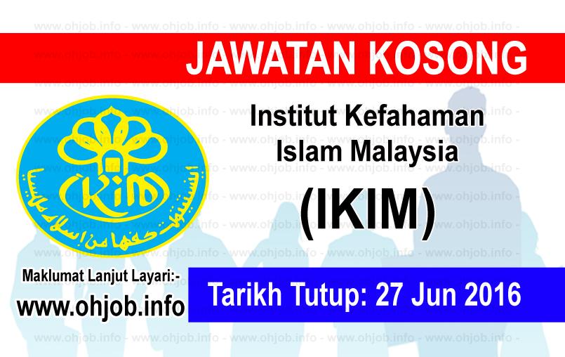 Jawatan Kerja Kosong Institut Kefahaman Islam Malaysia (IKIM) logo www.ohjob.info jun 2016