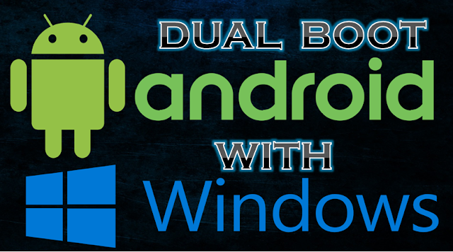 How to make dual boot Android with Windows?