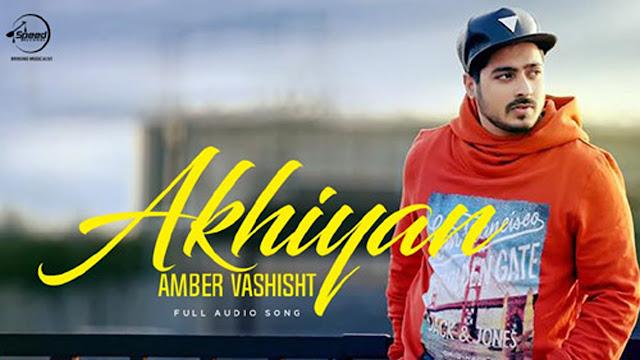 Akhiyaan Lyrics Amber & Priyanka   Punjabi Song