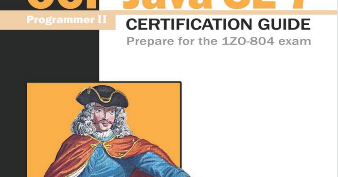 Top 5 OCPJP7 books for 1Z0-804 and 1Z0-805 Exam - Java SE 7 II ...