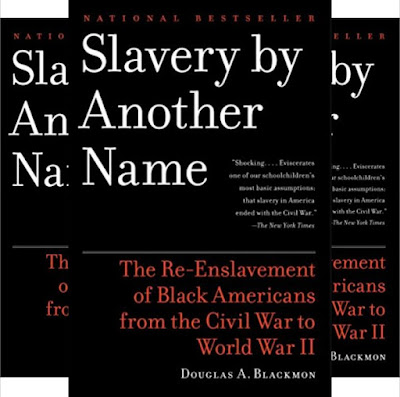 Douglas Blackmon's Book: Slavery by Another Name - The 'Age of Neoslavery' - History