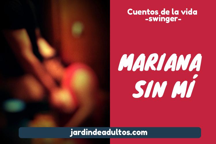 Historias de sexo swinger, Mariana y Diego