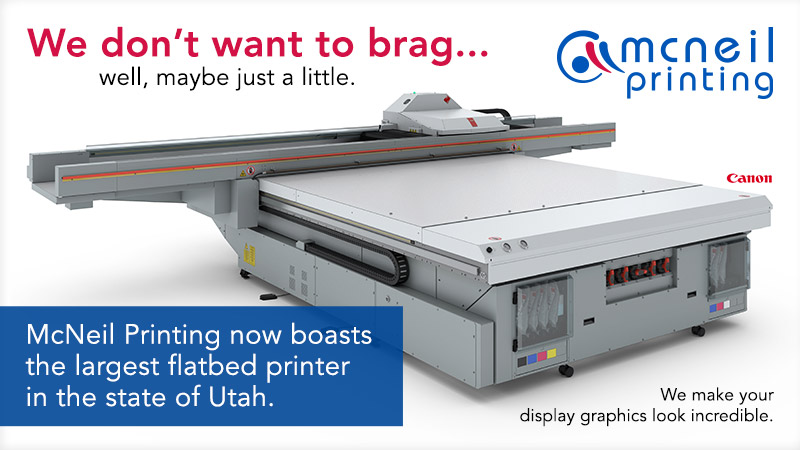Largest Flatbed Printer in Utah State at McNeil Printing