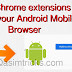 How to install Chrome Extension in Android Browser easily